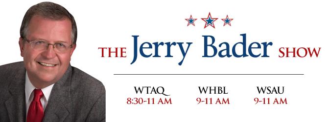 Radio Host Jerry Bader - WTAQ, WSAU, & WHBL.