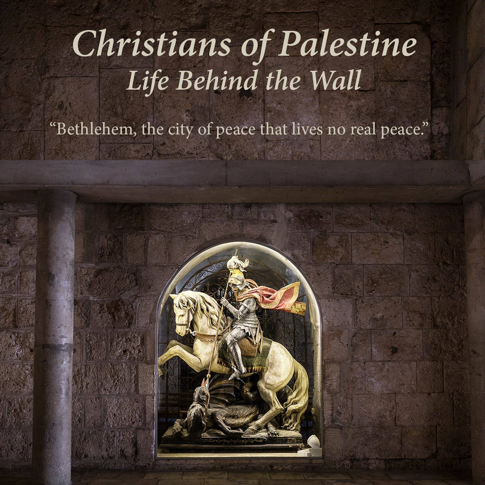 Christians_of_Palestine_Life_Behind_the_Wall.jpg