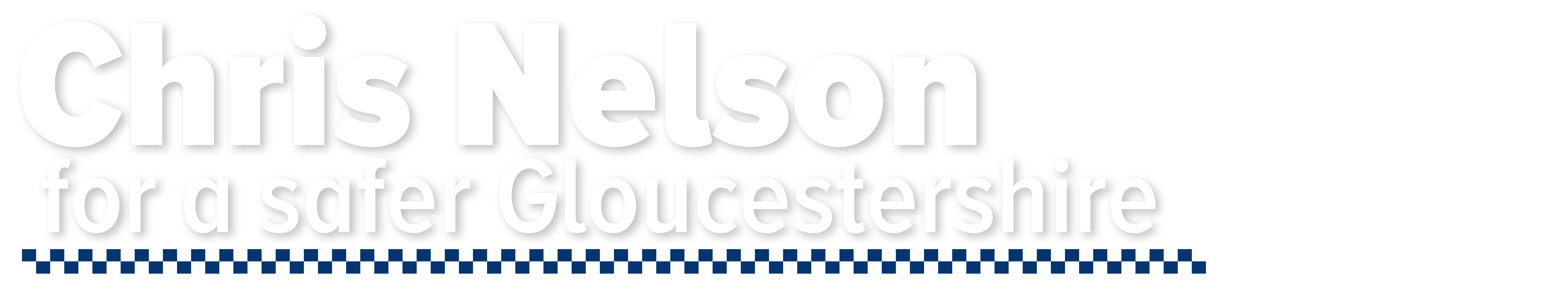 Chris Nelson - Conservative Police and Crime Commissioner Candidate for Gloucestershire