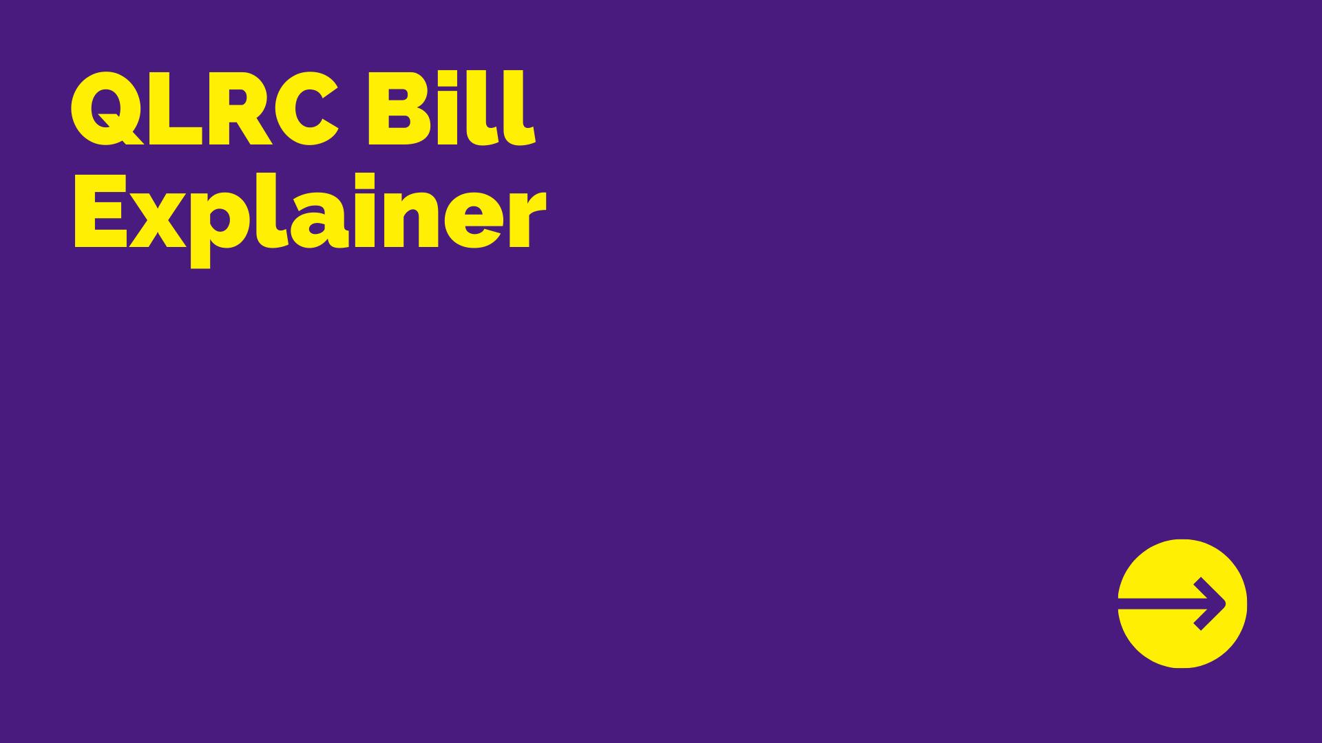 QLRC Bill Explainer