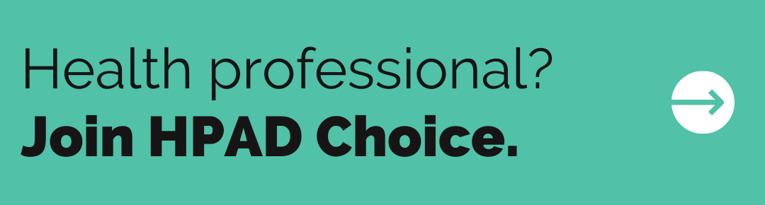 Health professional? Join HPAD Choice.