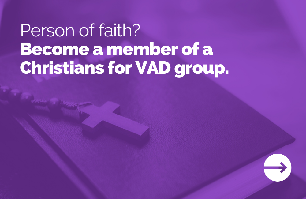 Person of faith? Become a member of a Christians for VAD group.