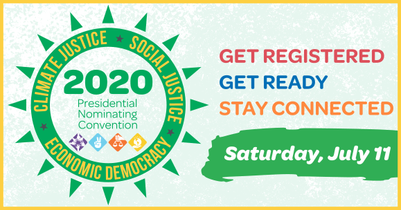 Green Party Convention Saturday July 11 Get Registtered Get Ready Stay Connected