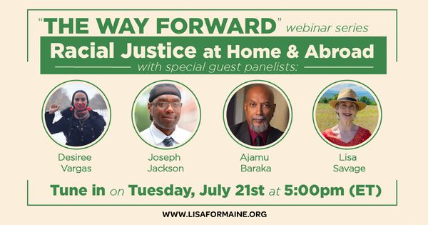 Lisa For Maine Webinar: Racial Justice at home and abroad