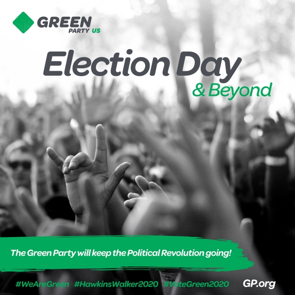 Green Party — Election Day and Beyond