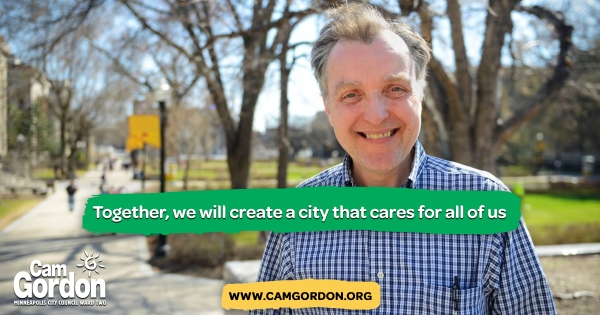 Image of Cam Gordon smiling, text reads 'Together, we will create a city that cares for all of us'