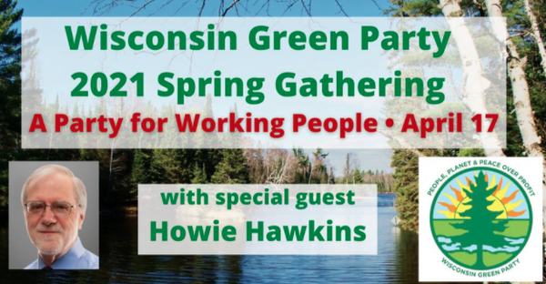 Wisconsin Green Party 2021 Spring Gathering, April 17