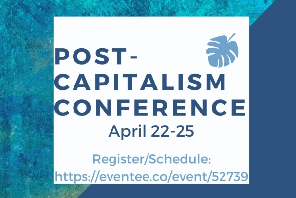 Post-Capitalism Conference April 22-25