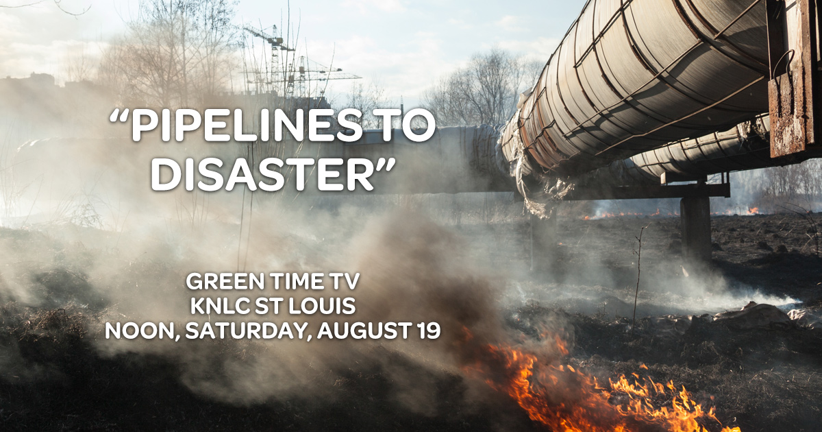 Green-Time-TV-pipelines-to-disaster.jpg
