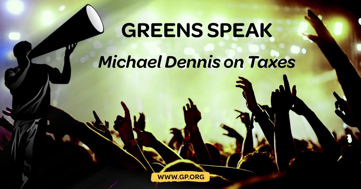 Greens-Speak-Mike-Dennis-on-taxes.jpg