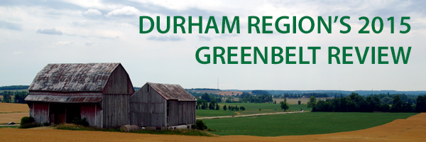 Durham Region's 2015 Greenbelt Review and looking back on Pickering