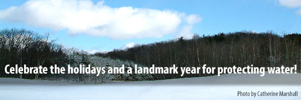 Photo – Celebrate the holidays and a landmark year for protecting water!