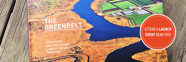 Photo – The Greenbelt Book, Protecting and Cultivating an Ontario Treasure, is available on April 17, 2017!