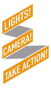 Lights! Camera! Take Action!