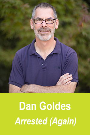 Dan_Goldes_Arrested_(Again).jpg