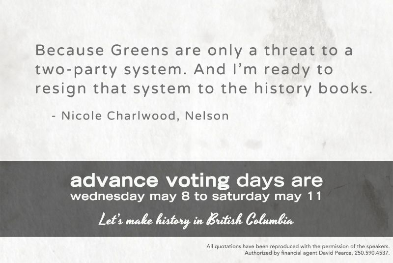 """Because Greens are only a threat to a two-party system. And I'm ready to resign that system to the history books."" Nicole Charlwood, Nelson"