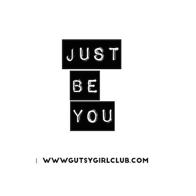just_be_you_gutsygirlclub.png