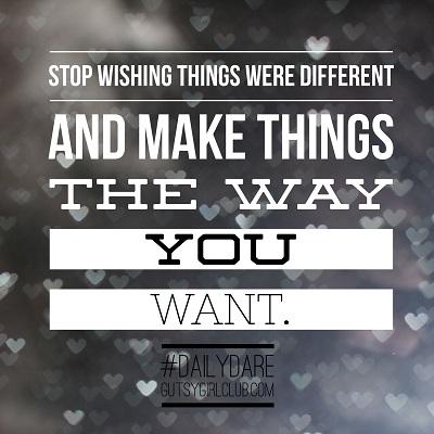 stop_wishing_gutsy_girl_club.jpg