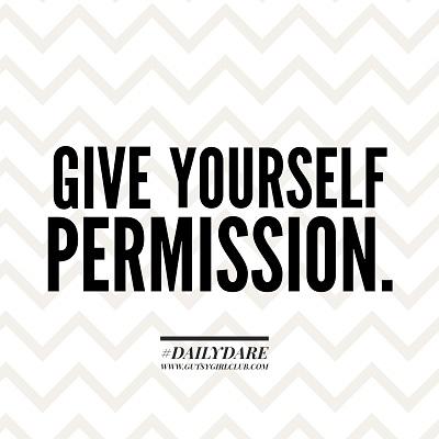 give_yourself_permission_gutsy_girl_club.jpg