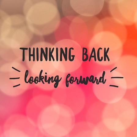thinking-back-looking-forward.jpg