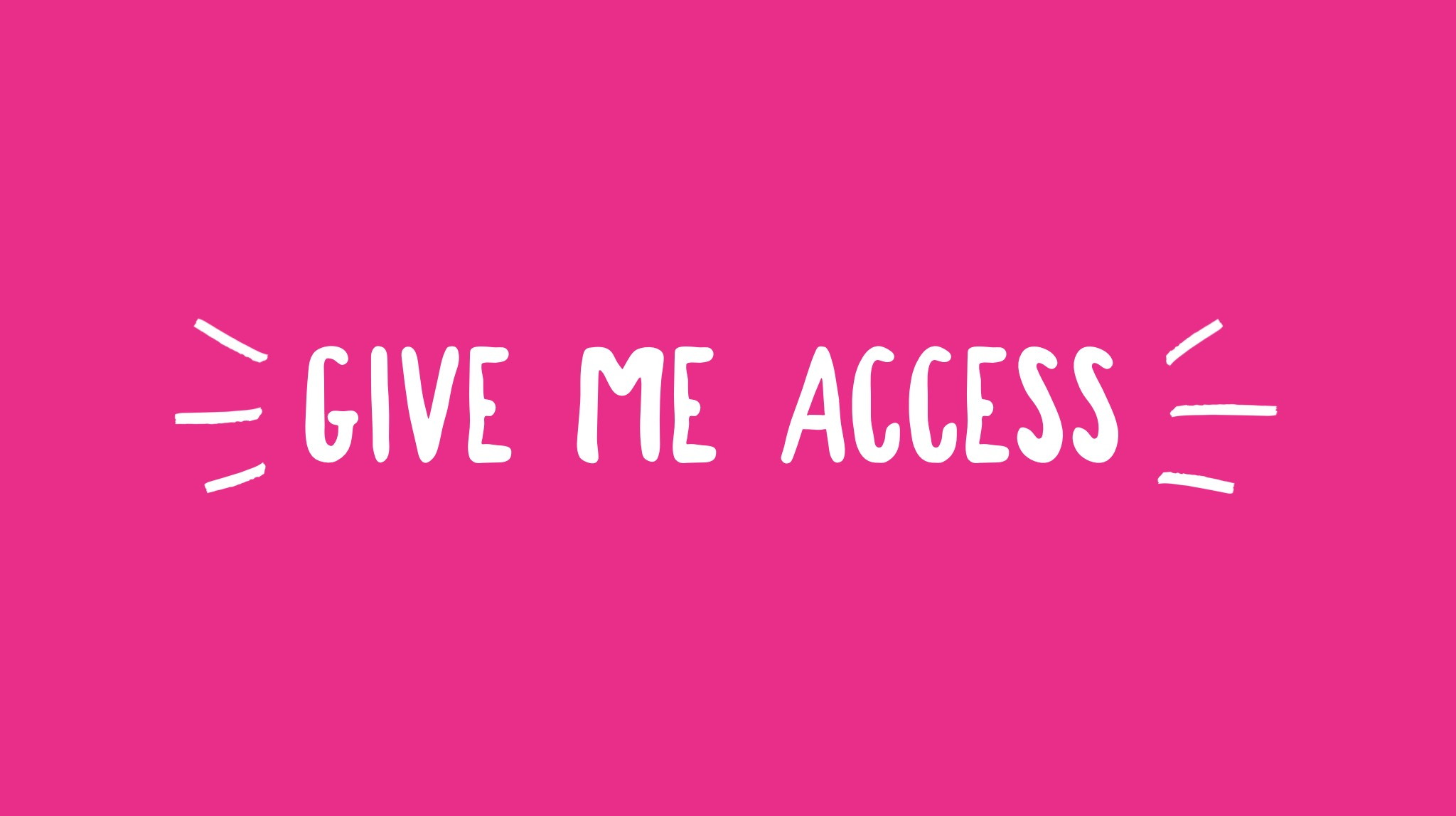 give_me_access.jpg