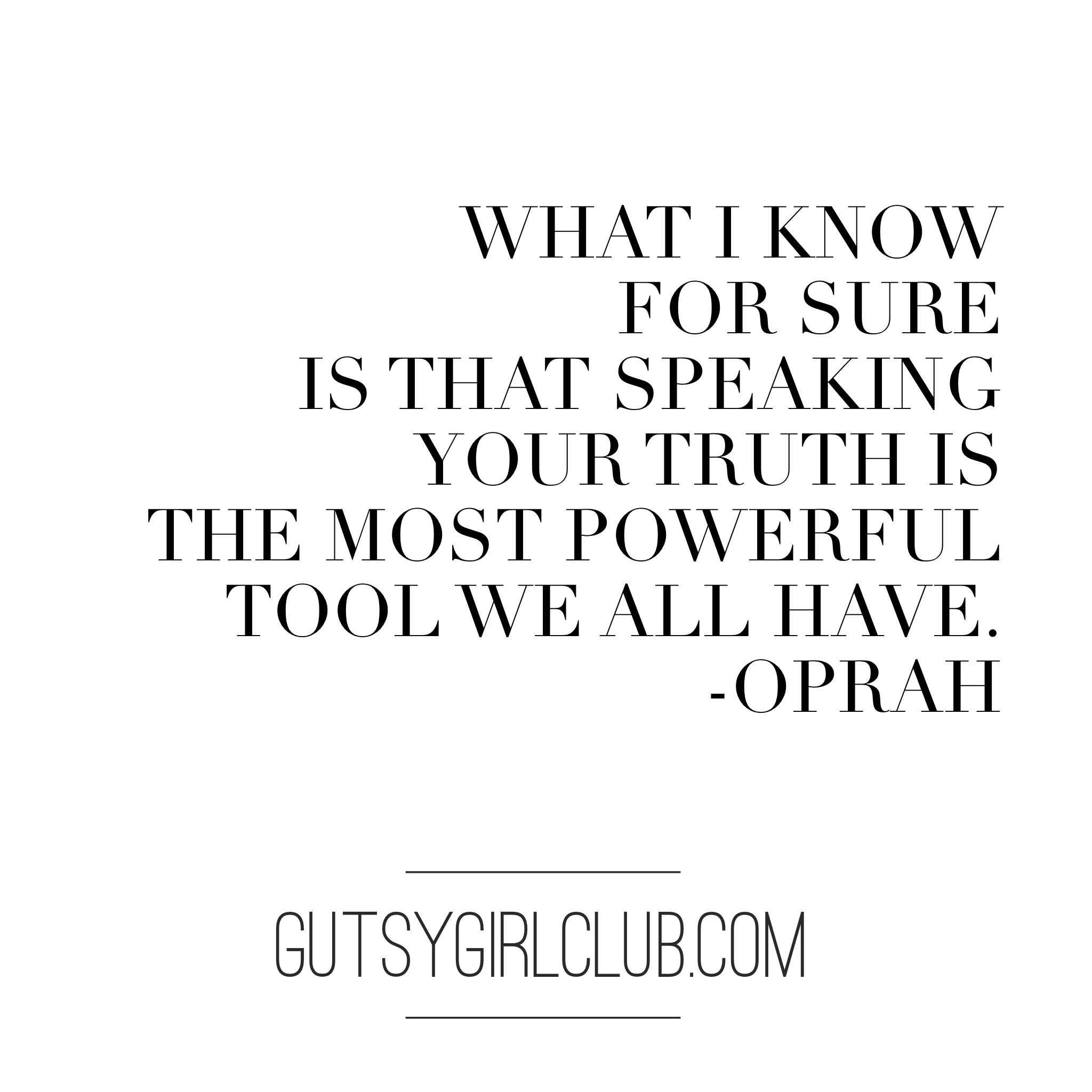 what-i-know-for-sure-speaking-your-truth-oprah-gutsgirlclub.com.PNG