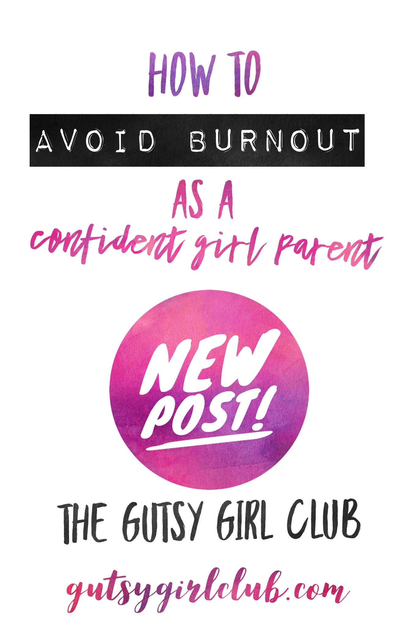 how-to-avoid-burnout-as-a-confident-girl-parent.jpg