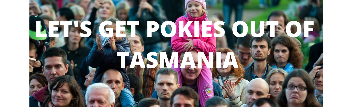 LET'S_GET_POKIES_OUT_OF_TASMANIA.png