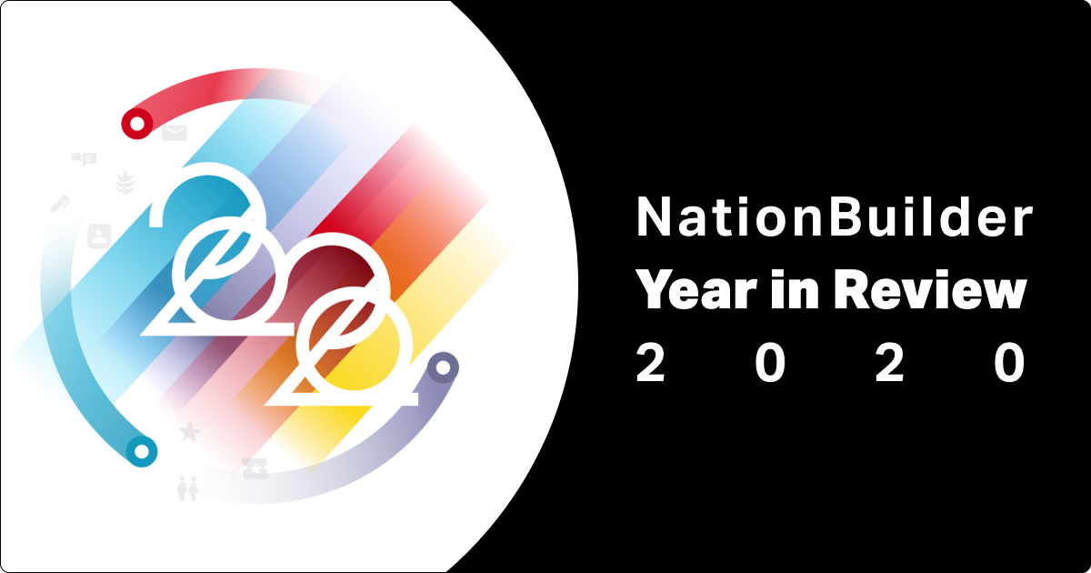 NationBuilder Year in Review 2020