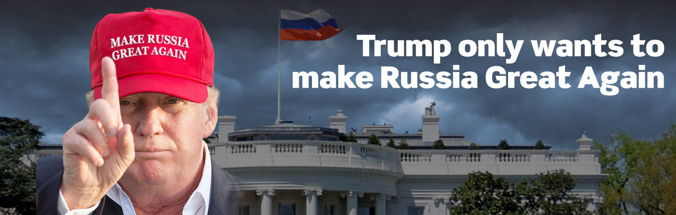 Don't let Trump make Russia great again