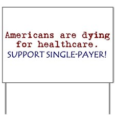 singlepayer_healthcare_now_yard_sign.jpg