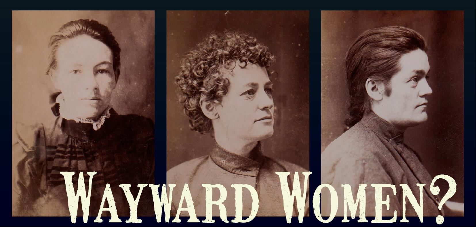 Wayward Women? - exhibition banner
