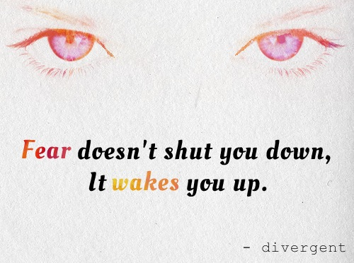 fear-doesnt-shut-you-downit-wakes-you-up-books-quote.jpg