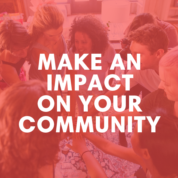 Make An Impact on Your Community