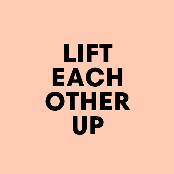 Lift Each Other Up