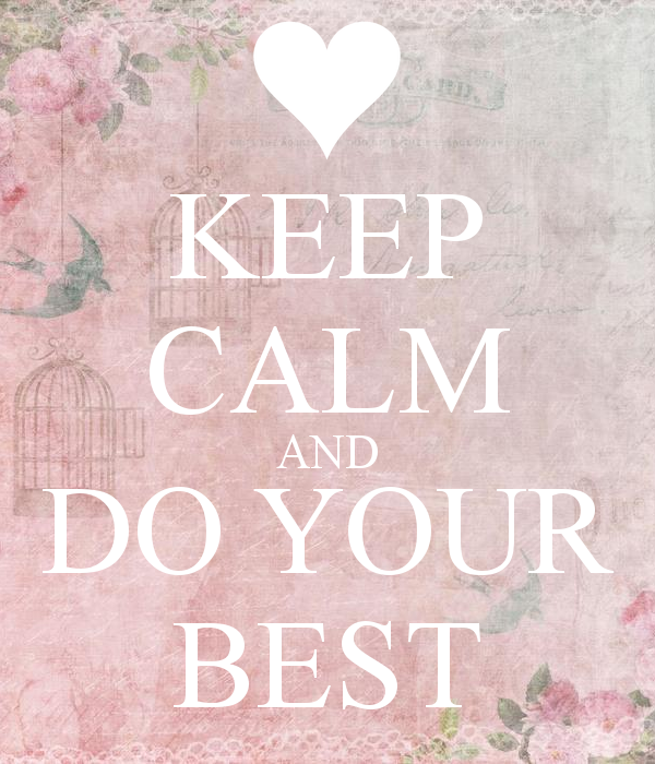 keep-calm-and-do-your-best-999.png