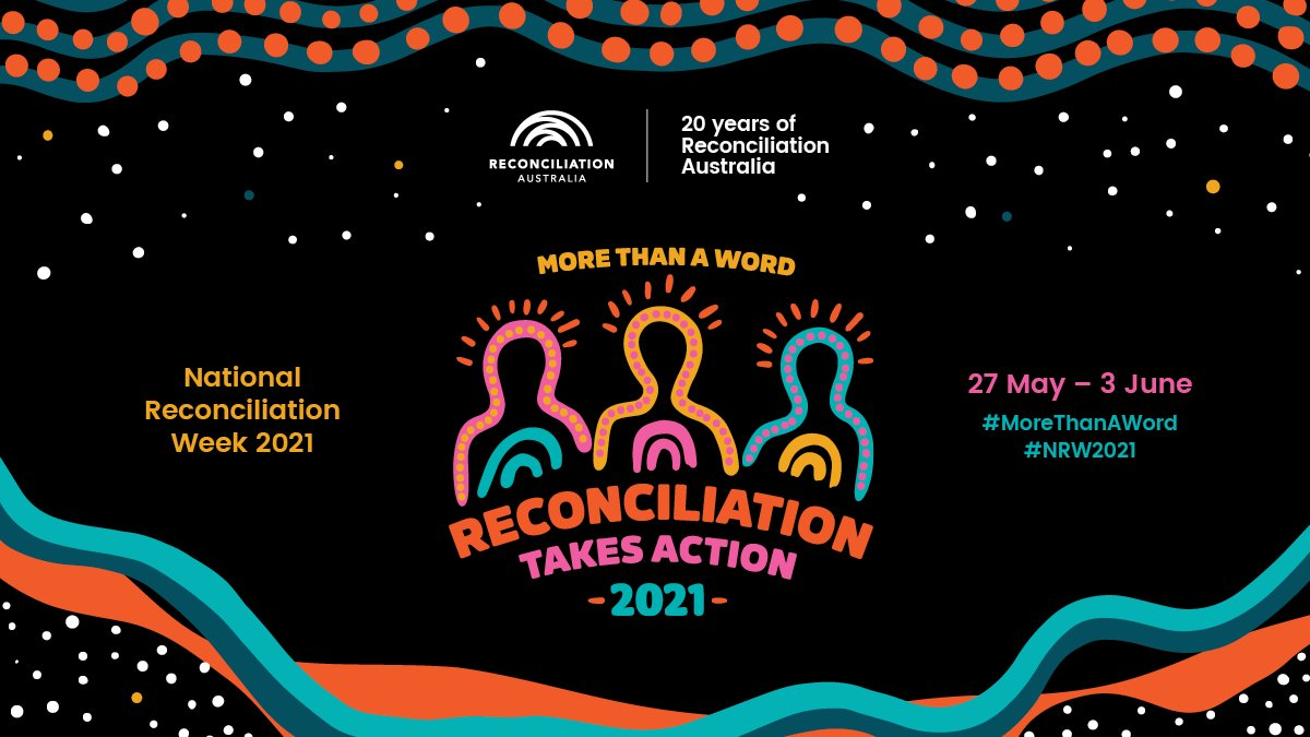 National Reconciliation Week 2021: More than a word. Reconciliation takes action