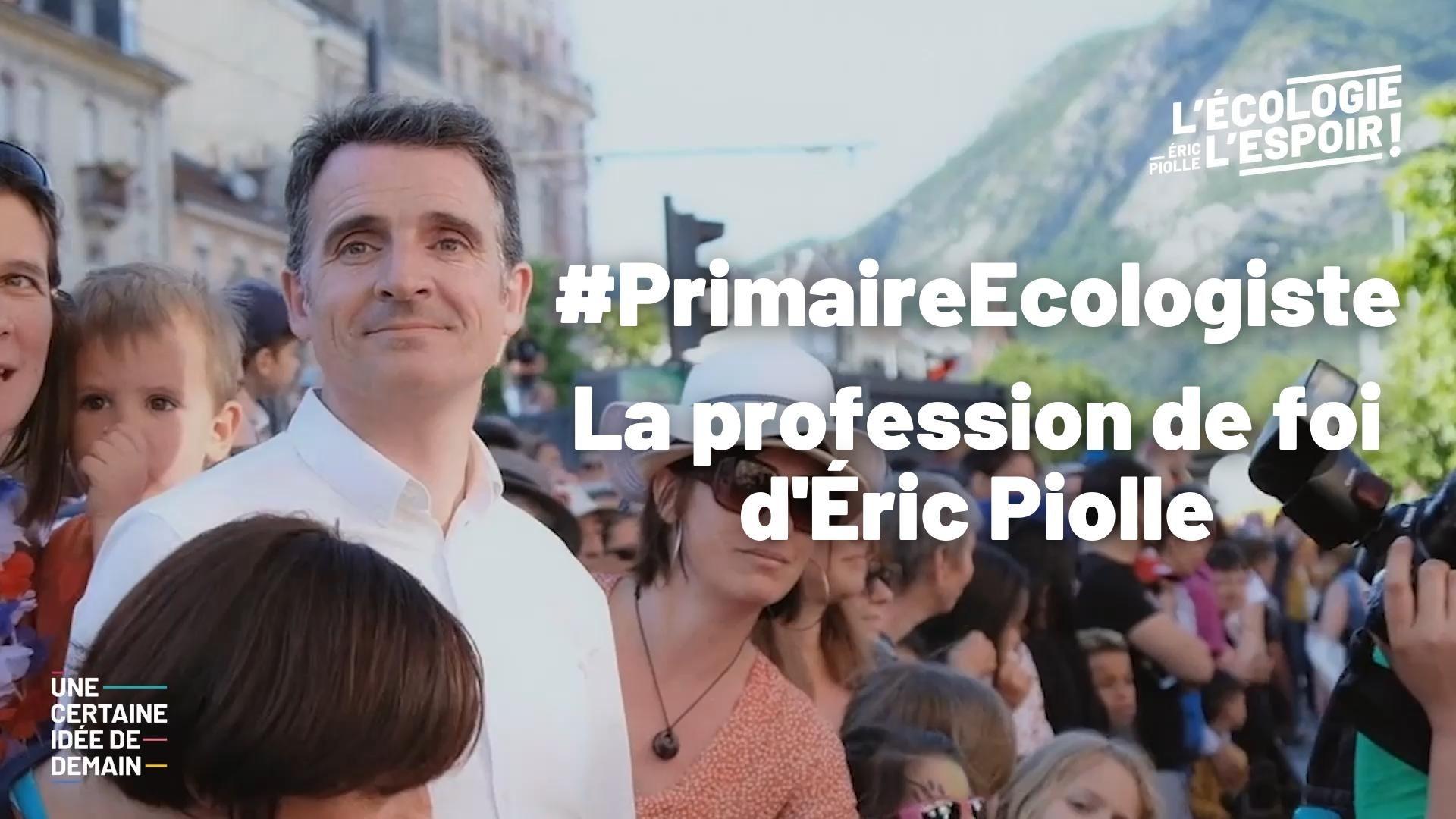 La profession de foi d'Eric Piolle #PrimaireEcologiste