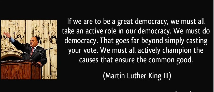 quote-if-we-are-to-be-a-great-democracy-we-must-all-take-an-active-role-in-our-democracy-we-must-do-martin-luther-king-iii-244081.jpg