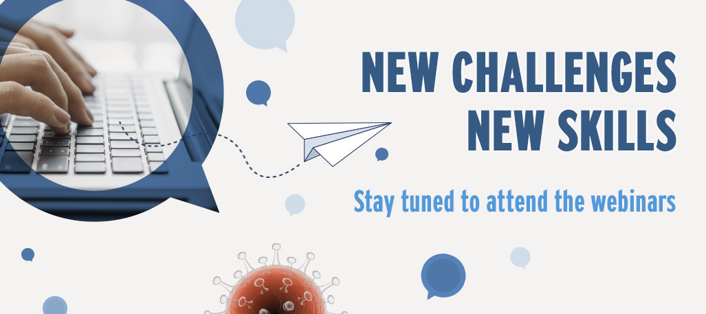 Slider_7-_NEW_CHALLENGES__NEW_SKILLS_-_STAY_TUNED_TO_ATTEND_THE_WEBINARS.jpg