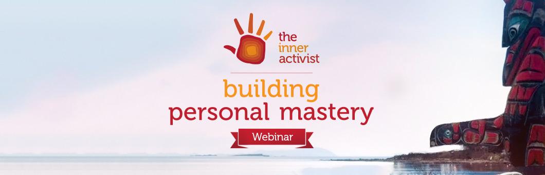 Building Personal Mastery Webinar