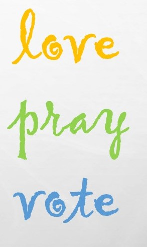 love-pray-vote.jpg