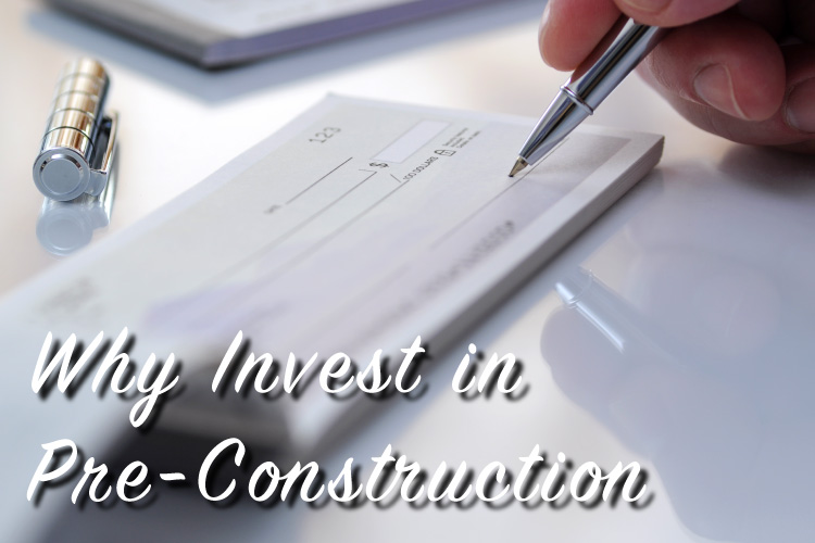 Why Invest in Pre-Construction