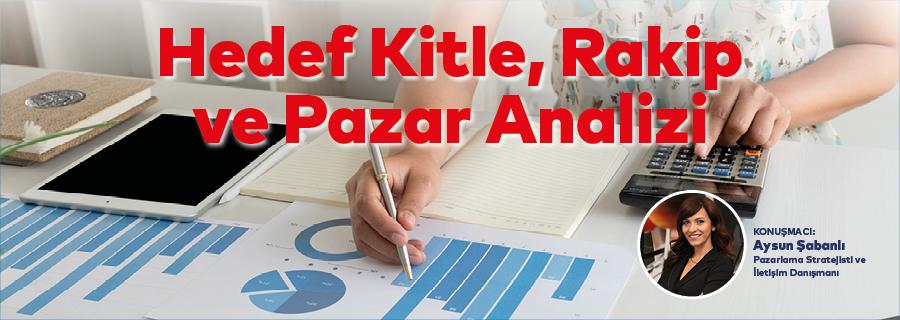Hedef Kitle ve Rakip Analizi