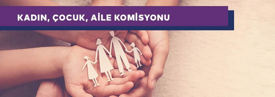 Kadın, Çocuk, Aile Komisyonu