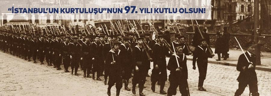 İstanbul'un Kurtuluşunun 97. Yılı Kutlu Olsun