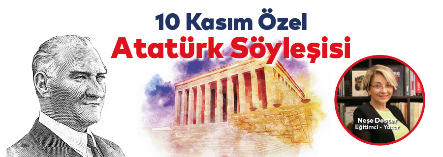 10 Kasım Özel Atatürk Söyleşisi