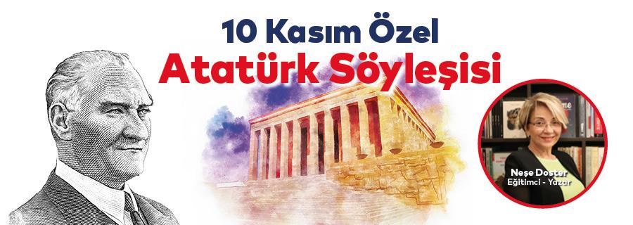 10 Kasım Atatürk Özel Söyleşisi