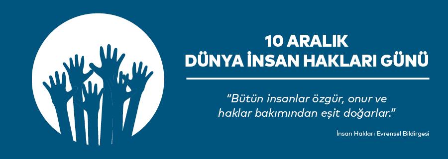 10 Aralık Dünya İnsan Hakları Günü Kutlu Olsun