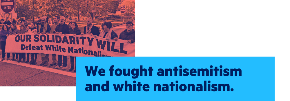 We fought antisemitism and white nationalism